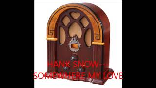 Watch Hank Snow Somewhere My Love video