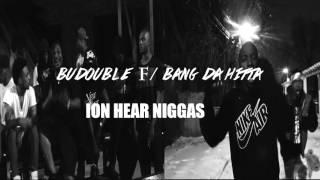 BuDouble X Bang Da Hitta - Ion Hear Niggas (Official Audio)