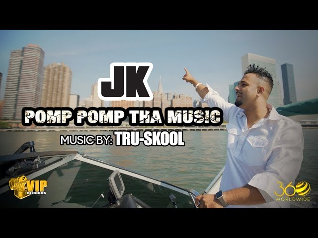 Pomp Pomp Tha Music | JK | Tru-Skool | Official Video | VIP Records | 360 Worldwide
