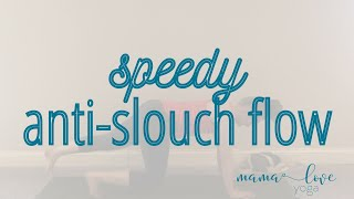 Speedy Anti Slouch Flow!