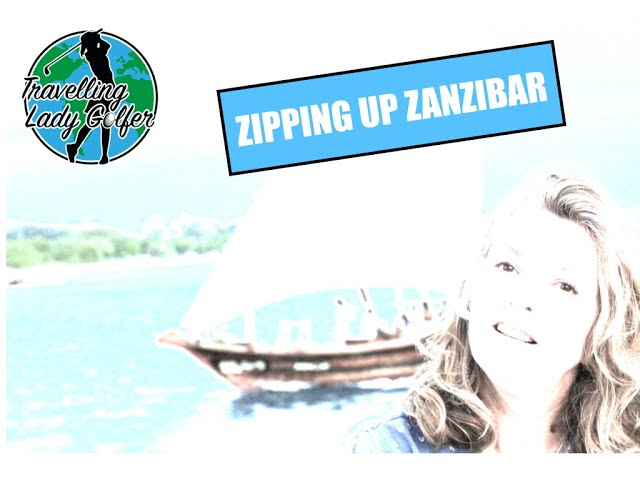Zipping up Zanzibar