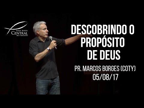Descobrindo o propósito de Deus I Pr. Marcos Borges (Coty) I 5/8/17