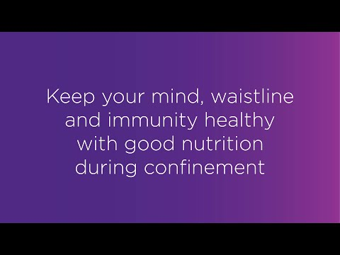 Webinar: Keep your mind, waistline and immunity healthy with good nutrition during confinement