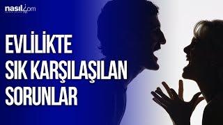 Evlilikte sık karşılaşılan sorunlar | Kişisel Gelişim-Psikoloji | Nasil.com