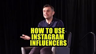 HOW TO USE INSTAGRAM INFLUENCERS [Gary Vaynerchuk]
