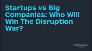 Strategyzer Webinar w/ Steve Blank: Startups vs Big Corporations - Who Will Win The Disruption War?