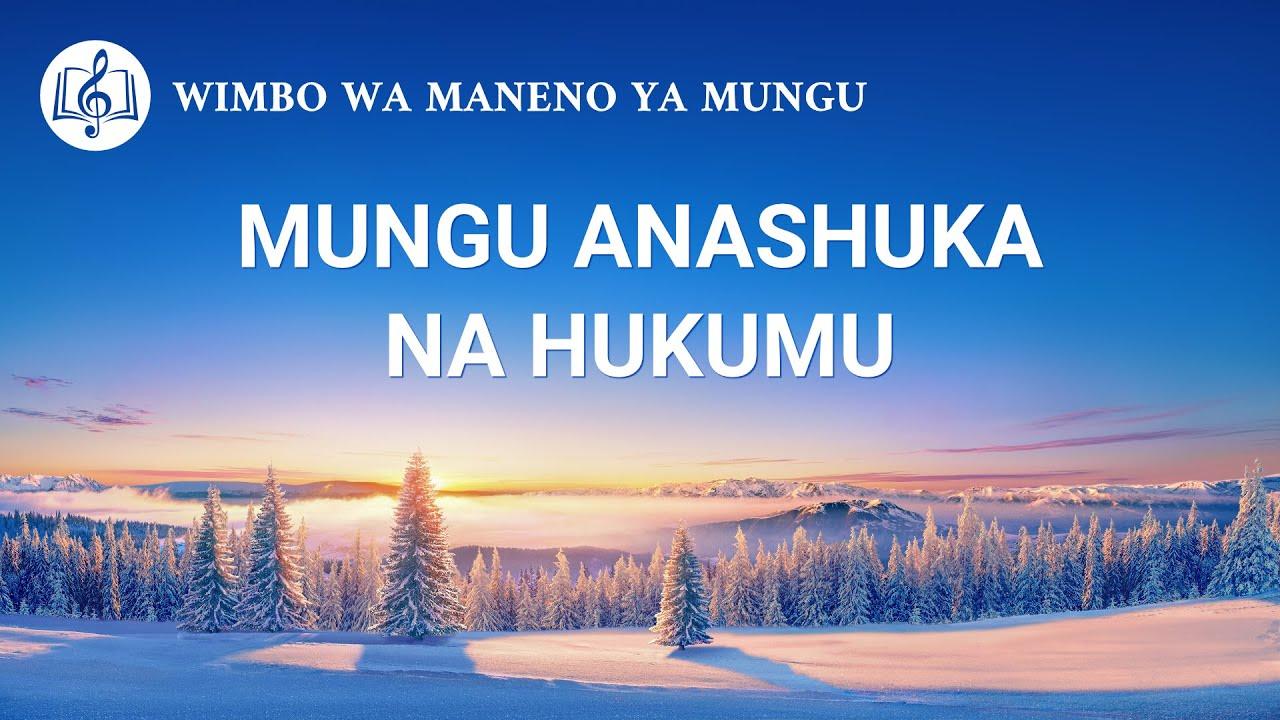 Swahili Gospel Song 2020 | Mungu Anashuka na Hukumu