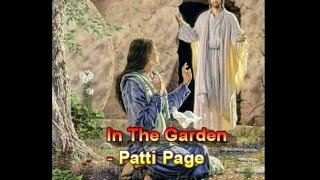 In The Garden저 장미꽃 위에 이슬   Patti Page YouTube Videos