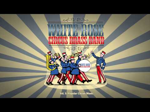 Circus Music - Entry of the Gladiators (Short) - White Rose Circus Brass Band