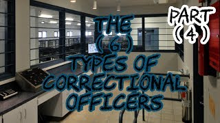 6 types of Correctional Officers( from a C.Os  perspective )
