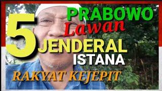 *153* Prabowo menang. PRABOWO LAWAN 5 JENDERAL ISTANA