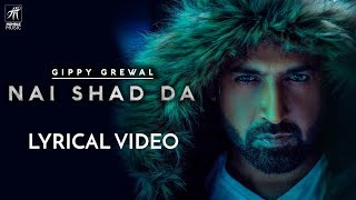 Nai Shad Da (Lyrical Video) | Gippy Grewal | Jay K | Jaani | Nataša Stanković | Humble Music
