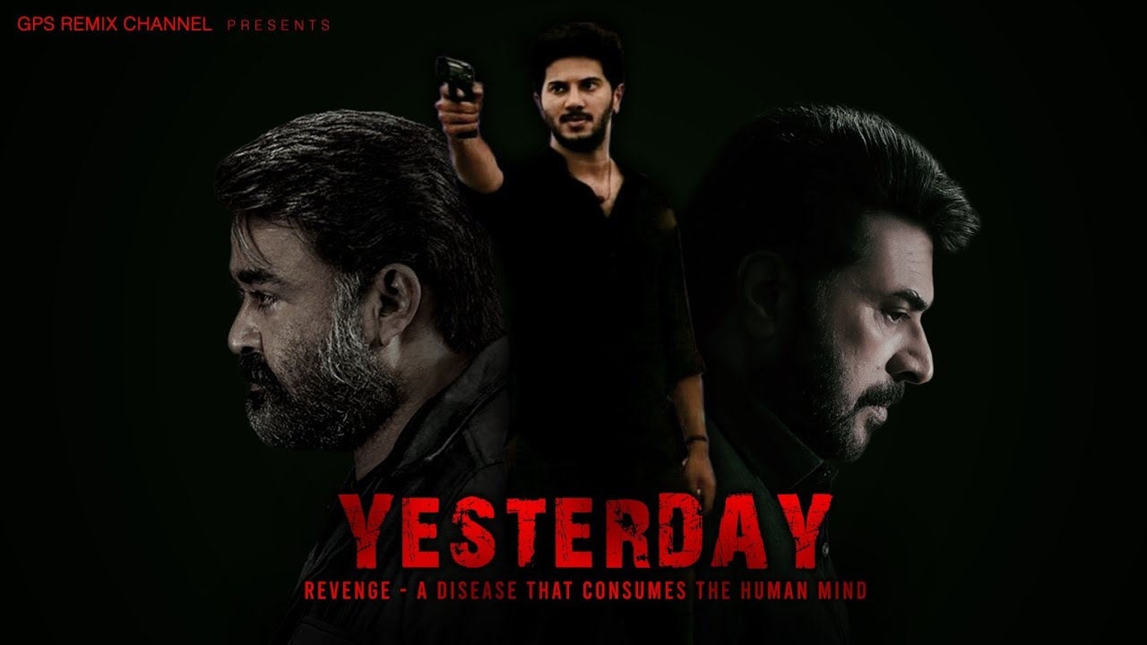 YESTERDAY - Crossover | Mohanlal | Mammootty | Dulquer Salmaan