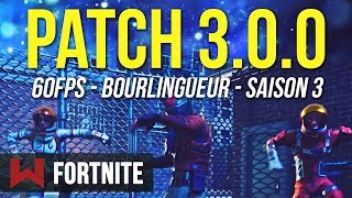 PATCH 3.0 : SAISON 3, 60 FPS, BOURLINGUEUR & CONSTRUCTION TURBO | Fortnite Battle Royale
