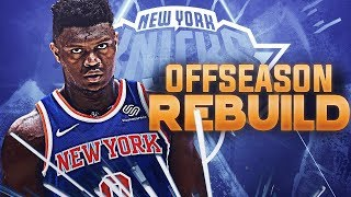 Lets Redo The New York Knicks 2019 NBA Off Season...