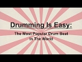 Drumming is Easy: The Most Popular Drum Beat In The World