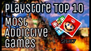 Playstore 2017 Top Addictive Android Games    AKM Centertainment