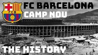 FC BARCELONA:  CAMP NOU -  THE HISTORY