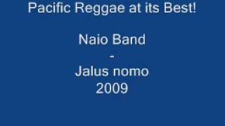 Naio Band 2009 - Jalus nomo. Its Pacific reggae at its Best!!.