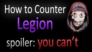 Dead by Daylight - How to Counter Legion
