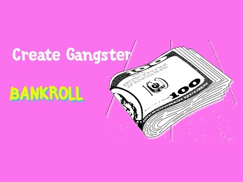 How to Create a Gangster Bankroll