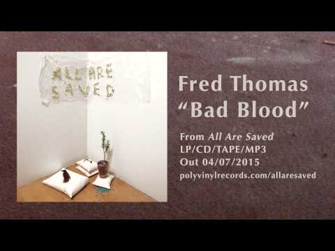 Fred Thomas - Bad Blood [OFFICIAL AUDIO VIDEO]
