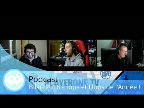 Bilan 2016 - Tops et Flops Jeux Vidéo et Actualité - Podcast Playerone.tv
