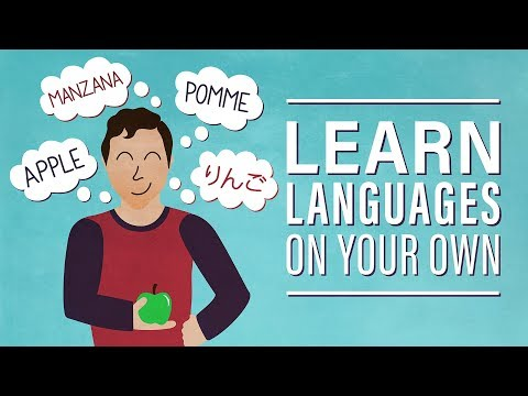 How to Learn a Foreign Language Independently