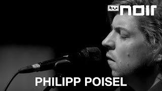 Philipp Poisel - Halt mich (live bei TV Noir)
