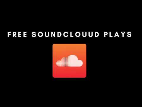 (NO CLICKBAIT) FREE SOUNDCLOUD PLAYS 100% WORKING 2019 (WITH PROOF)