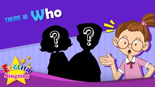 Theme 10. Who - Who is he? | ESL Song & Story - Learning English for Kids