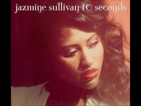 Jazmine Sullivan  10 Seconds