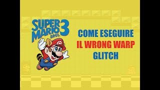 Super Mario Bros. 3 : Wrong Warp (ITA)