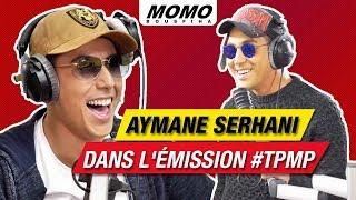 Aymane Serhani avec Momo - Aymane Serhani dans l'émission #TPMP