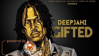 Deep Jahi - Gifted - March 2018