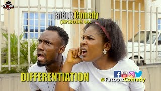 DIFFERENTIATION (FATBOIZ COMEDY)