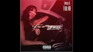Erica B. - For Me