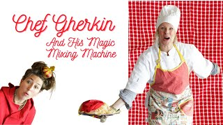 DragonBird Theatre Presents: Chef Gherkin And His Magic Mixing Machine