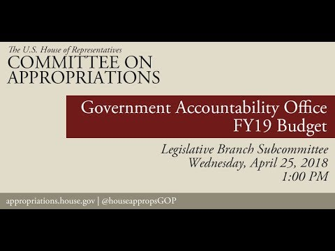 Hearing: FY2019 Budget - U.S. Government Accountability Office (EventID=108219)