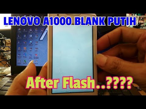 cara-ampuh-atasi-lenovo-a1000-blank-putih-setelah-flash