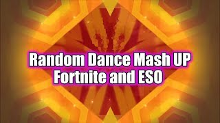 Random dance mash up - ESO and Fortnite