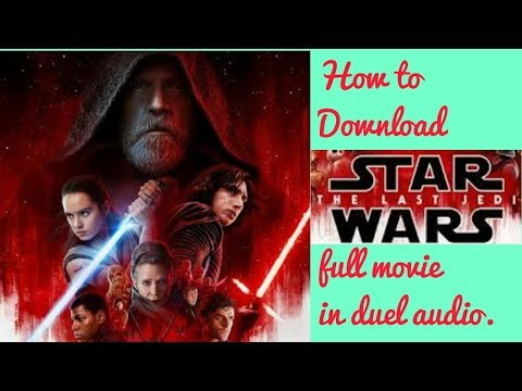 How To Download Star Wars The Last Jedi Full Movie Duel Audio