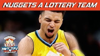 Nuggets Are A Lottery Team | Hoops N Brews