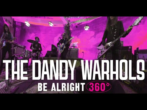 """The Dandy Warhols """"Be Alright"""" 360° Official Music Video - Shot @ The Dandys' studio The Odditorium"""