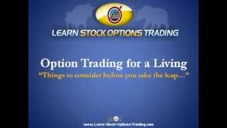 Trading Options for a Living - What You Should Know Before You Quit Your Job; Video 1 of 1