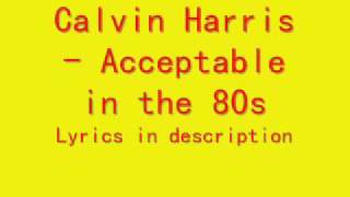 Calvin Harris - Acceptable in the 80s Lyrics