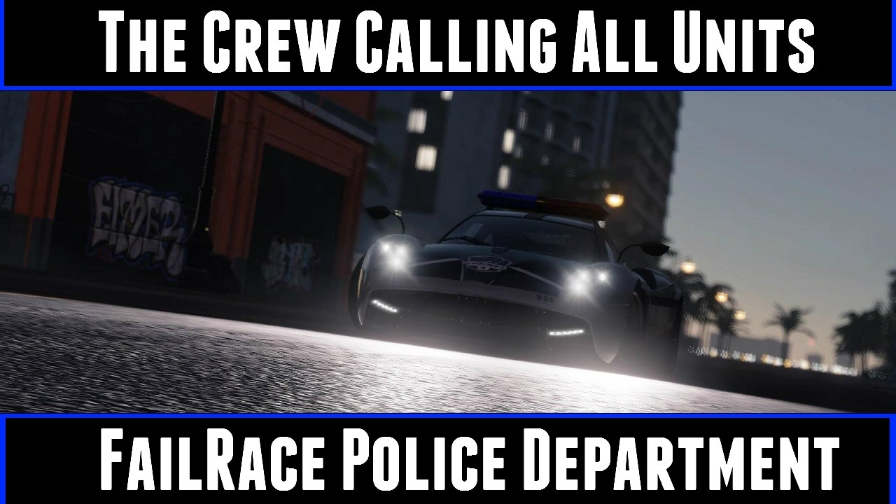 the crew calling all units failrace police department youtube. Black Bedroom Furniture Sets. Home Design Ideas