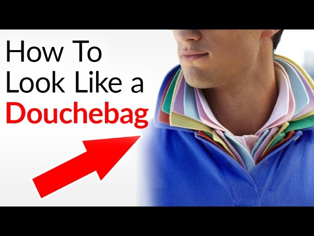 What makes a guy a douchebag