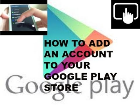 How to add Google account via Google play store