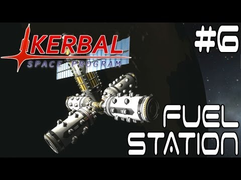 Fuel Station - Kerbal Space Program Ep #6